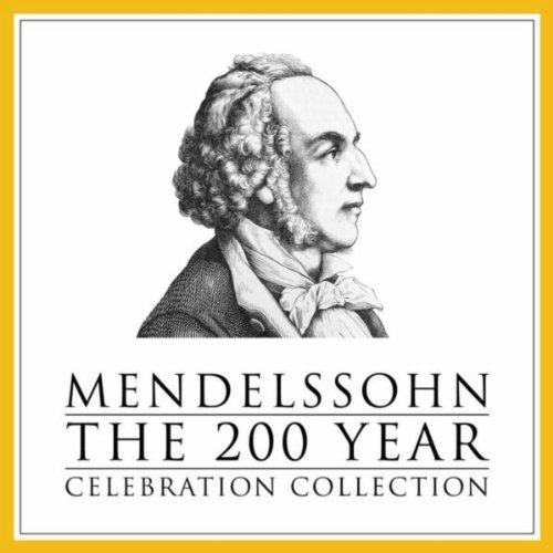 Mendelssohn: The 200 Year Cele...