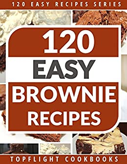BROWNIES: 120 Paleo, Low Carb, Gluten-Free, Vegetarian And Finger Licking Brownie Recipes (120 Easy Recipes Series) by [Cookbooks, Topflight]