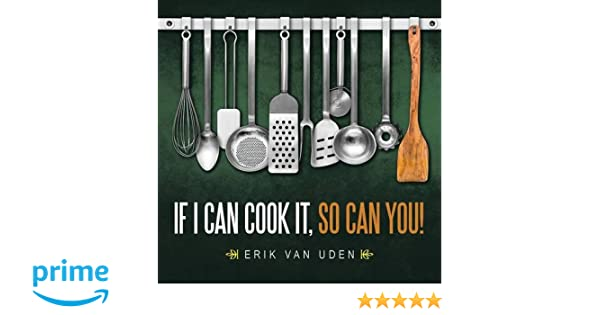 Garage Van Uden : If i can cook it so can you erik van uden