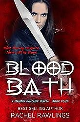 Blood Bath (The Maurin Kincaide Series Book 4)
