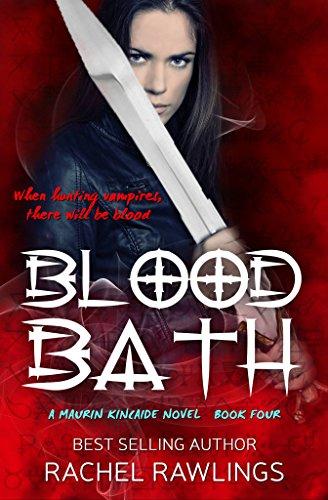 Blood Bath (The Maurin Kincaide Series Book 4) ()