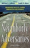 Neighborly Adversaries: Readings in U.S.–Latin American Relations