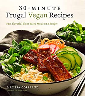 Book Cover: 30-Minute Frugal Vegan Recipes: Fast, Flavorful Plant-Based Meals on a Budget
