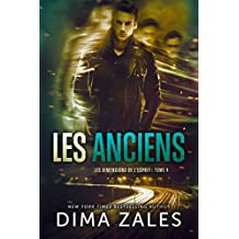 Les Anciens (Les Dimensions de l'esprit t. 4) (French Edition)