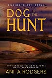 Dog in the Hunt: a gritty Psychological Thriller (The Dead Dog Trilogy Book 3)
