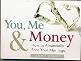 : You, Me & Money How to Financially Free Your Marriage : CD 1 God's Laws For Financial Blessing - CD 2 Reversing the Financial Curse & Building Financial Intimacy & Partnership