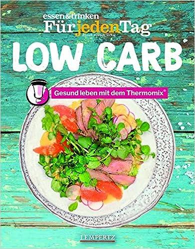essen & trinken Für jeden Tag Low Carb: Gesund leben mit dem Thermomix®