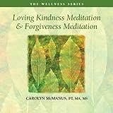 Loving Kindness Meditation and Forgiveness Meditation