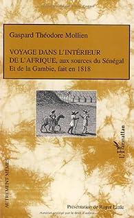 Voyage dans l'intérieur de l'Afrique, aux sources du Sénégal et de la Gambie, fait en 1818 - Gaspard-Théodore Mollien