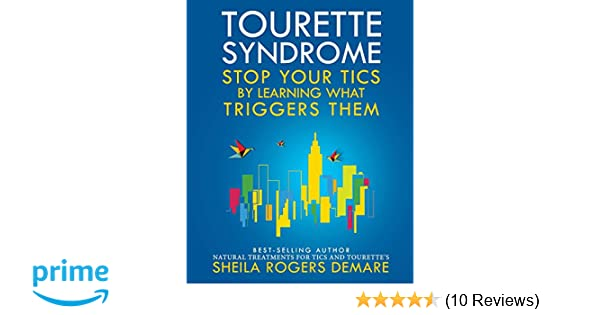 Tourette Syndrome: Stop Your Tics by Learning What Triggers Them ...