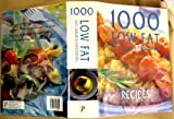 1000 Low Fat Recipes, Parragon Publishing, 0752558048