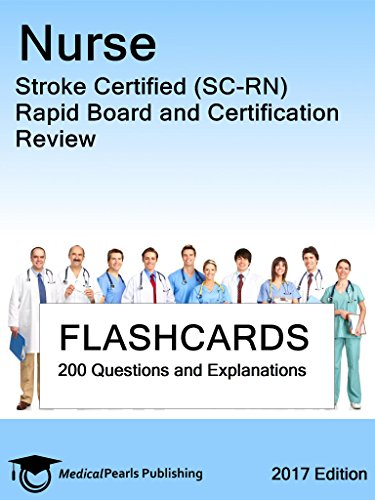 Nurse Stroke Certified (SC-RN): Rapid Board and Certification Review ...