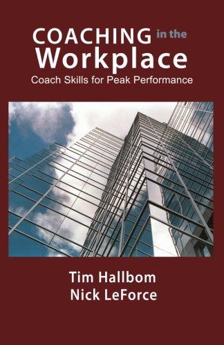 Coaching in the Workplace: Coach skills for peak performance