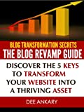 Blog Transformation Secrets - The Blog Revamp Guide
