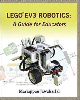 LEGO EV3 Robotics: A Guide for Educators: Mariappan