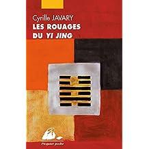 Les Rouages du Yi Jing: Eléments pour une lecture raisonnable du Classique des Changements (French Edition)