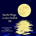 Sanfte Wege in den Schlaf 3: Die wundervolle Welt der isochronischen Töne   Yella A. Deeken