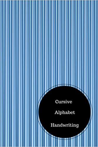 Cursive Alphabet Book: Cursive Script Practice Sheets. Handy 6 in by ...