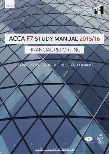 ACCA F7 Financial Reporting (International) Study Manual Text: For Exams Until June 2016