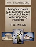 Munger V. Crews U. S. Supreme Court Transcript of Record with Supporting Pleadings, P. C. Simons, 1270328522