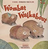 Wombat Walkabout Hardcover March 19, 2009