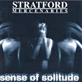 Sense of Solitude by Stratford Mercenaries (2000-03-27)