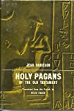 img - for Holy Pagans of the Old Testament book / textbook / text book