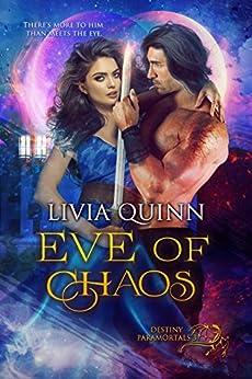 Eve of Chaos: A paranormal romance saga (Destiny Paramortals Book 3) by [Quinn, Livia]
