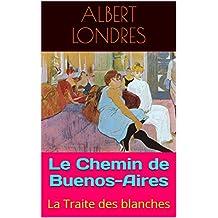 Le Chemin de Buenos-Aires: La Traite des blanches (French Edition)