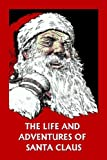 The Life and Adventures of Santa Claus (Yesterday's Classics), Amelia C. Houghton, 159915191X