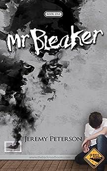 Mr. Bleaker (The Bleaker Trilogy Book 1) by [Peterson, Jeremy]
