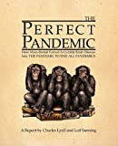 The Perfect Pandemic: How Mass-Denial Turned A