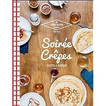 Soirée crêpes : Recettes à partager (Les Petites Recettes Hachette) (French Edition)