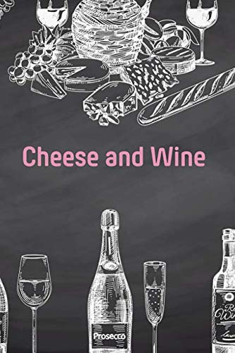 Cheese & Wine: Wine tasting party review book ()