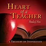 The Heart of a Teacher | Paula J. Fox
