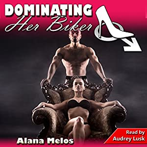 Dominating Her Biker Audiobook
