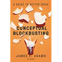 Conceptual Blockbusting (Fifth Edition): A Guide to Better Ideas: A Guide to Better Ideas, Fifth Edition