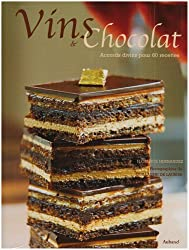 Vins et chocolat : Accords divins pour 60 recettes