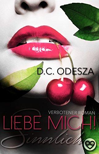LIEBE MICH! – Sinnlich: Verbotener Liebesroman (German Edition)