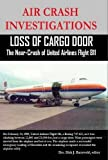 img - for AIR CRASH INVESTIGATIONS - Loss of Cargo Door - The Near Crash of United Airlines Flight 811 book / textbook / text book