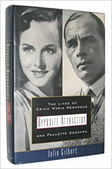 Book Opposite Attraction: The Lives of Erich Maria Remarque and Paulette Goddard