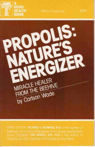 Propolis: Nature's Energizer (Good Health Guides Series) (Herbal Energizer)