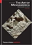 The Art of Mesoamerica (World of Art), Mary Ellen Miller, 050020392X