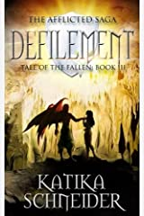 Defilement (The Afflicted Saga: Tale of the Fallen) (Volume 3) Paperback