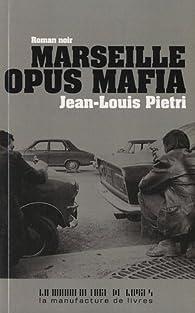 Marseille opus mafia par Jean-Louis Pietri