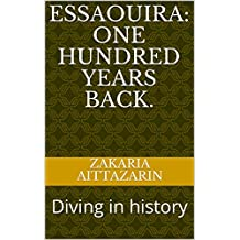 Essaouira: One hundred years back.: Diving in history