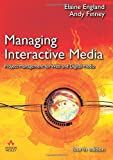Managing Interactive Media: Project Management for Web and Digital Media (4th Edition)