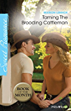 Taming The Brooding Cattleman (The Larkville Legacy Book 3)