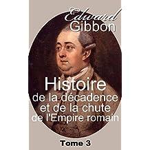 Histoire de la décadence et de la chute de l'Empire romain/Tome 3 - 4 Volumes (French Edition)