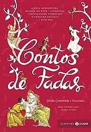 Contos de fadas: edição comentada e ilustrada: Branca de Neve, Cinderela, João e Maria, Rapunzel, O Gato de Botas, O Patinho